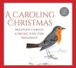 A Caroling Christmas-beloved Carols & Music For Holidays: E.c.patterson / Pugsley / Gloriae Dei Cantores