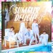 SUMMER DELIGHT/線香花火 【Type-A】