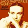 Jaco Pastorius Works Selected By Baijaku Nakamura: 中村梅雀 プレゼンツ ジャコ パストリアスの軌跡