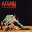 Atomic Rooster / 1st 10 Explosive Years