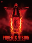 PHOENIX VISION 〜TOSHIHIKO TAHARA performance history〜
