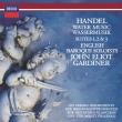 水上の音楽、王宮の花火の音楽 ジョン・エリオット・ガーディナー&イングリッシュ・バロック・ソロイスツ