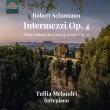 ピアノ・ソナタ第1番、6つの間奏曲集 トゥリア・メランドリ(フォルテピアノ)