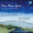 Time Place Spirit-music For Flute & Piano: Chandler(Fl)Paulo Steinberg(P)