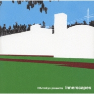 CRJ-tokyo presents innerscapes