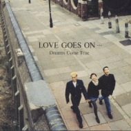 LOVE GOES ON…