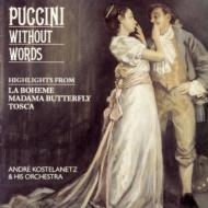 Without Words-boheme, Madama Butterfly, Tosca: Kostelanetz / His O