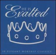 He Is Exalted -10 Elegant Worship Classics