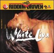 White Liva -Riddim Driven