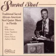 Sacred Steel -Traditional Sacred African American Steel Guitar Music