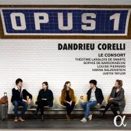 Opus 1 -Dandrieu & Corelli : Justin Taylor / Le Consort