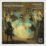 『18世紀ヴェネツィアのチェロ・ソナタ集〜ヴィヴァルディの影で』 ガエターノ・ナジッロ、アンナ・フォンターナ、他