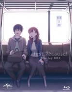 Just Because! Blu-ray BOX <初回限定生産>