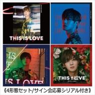 《4形態セット/サイン会応募シリアル付き》 THIS IS LOVE 【Type-A】+【Type-B】+【Type-C】+【Type-D】