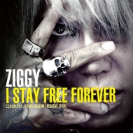 ZIGGY/I Stay Free Forever