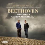 ヴァイオリン・ソナタ第1番、第2番、第3番、12の変奏曲 ジェイムズ・エーネス、アンドルー・アームストロング
