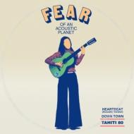Fear Of An Acoustic Planet EP【2019 レコードの日 限定盤】(7インチシングルレコード)