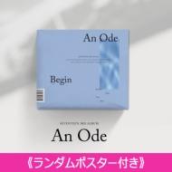 《ランダムポスター付き》 3RD ALBUM: An Ode (VER.1 /Begin)