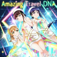 Amazing Travel DNA <スマートフォン向けアプリ『ラブライブ!スクールアイドルフェスティバル』コラボシングル>