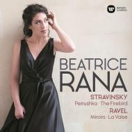 ストラヴィンスキー:『火の鳥』組曲、『ペトルーシュカ』からの3つの楽章、ラヴェル:鏡、ラ・ヴァルス ベアトリーチェ・ラナ