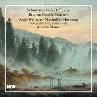 ブラームス:二重協奏曲、シューマン:ヴァイオリン協奏曲 アンティエ・ヴァイトハース、マクシミリアン・ホルヌング、アンドルー・マンゼ&北ドイツ放送フィル