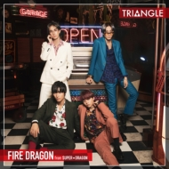 TRIANGLE -FIRE DRAGON-【TYPE-A】