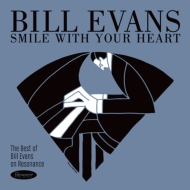 Smile With Your Heart: The Best Of Bill Evans On (180g)