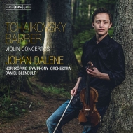 チャイコフスキー:ヴァイオリン協奏曲、バーバー:ヴァイオリン協奏曲 ユーハン・ダーレネ、ダニエル・ブレンドゥルフ&ノールショピング交響楽団