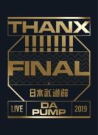 LIVE DA PUMP 2019 THANX!!!!!!! FINAL at 日本武道館 【初回生産限定盤】(Blu-ray+2CD)