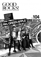 GOOD ROCKS! Vol.104【表紙:Mrs.GREEN APPLE】