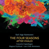ラスムッセン:四季〜ヴィヴァルディによる、レスピーギ/ラスムッセン編:鳥 コンチェルト・コペンハーゲン