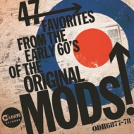 47 Favorites From The Early 60's Of The Original Mods!: 60年代モッズが愛した47枚のシングル盤 (2CD)