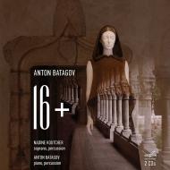声楽チクルス『16+』 ナディーネ・クチャル(ソプラノ、パーカッション)、アントン・バタゴフ(ピアノ、パーカッション)(2CD)