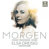 『Morgen〜R.シュトラウス:4つの最後の歌、ラフマニノフ:6つのロマンス、デュパルク:旅へのいざない、他』 エルザ・ドライジグ、ジョナサン・ウェア