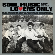 SOUL MUSIC LOVER ONLY -WITHOUT SUGAR AND MILK -MALE DEEP SINGERS COLLECTION