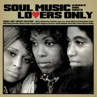 SOUL MUSIC LOVER ONLY -WOMEN'S SOUL RIGHTS -FEMALE DEEP SINGERS COLLECTION