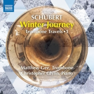 シューベルト(1797-1828)/(Trombone)winterreise: Matthew Gee(Tb) Christopher Glynn(P) (Trombone Travels Vol