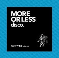 More Or Less Disco: Partyfine Vol.V (2枚組アナログレコード)