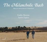 メランコリック・バッハ〜ヴィオラ・ダ・ブラッチョとチェンバロのための音楽 エミリオ・モレーノ、アーロン・サピコ