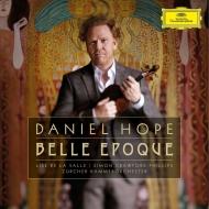 『ベル・エポック』 ダニエル・ホープ、リーズ・ドゥ・ラ・サール、チューリッヒ室内管弦楽団、シュテファン・ドール、他(2CD)