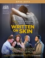 『リトゥン・オン・スキン』(2013)、『愛と暴力の教え』(2018) ベンジャミン&コヴェント・ガーデン王立歌劇場、バーバラ・ハンニガン、他(2BD)(日本語字幕付)