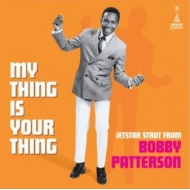My Thing Is Your Thing: Jetstar Strut From Bobby Patterson (アナログレコード)