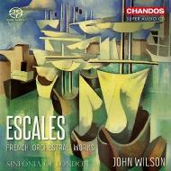 寄港地〜フランス管弦楽曲集 ジョン・ウィルソン&シンフォニア・オブ・ロンドン