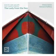 海から来たレディ〜ヴァイオリンとチェロのための二重奏曲集 キアーラ・ザニージ、ジョヴァンニ・ソッリマ(日本語解説付)