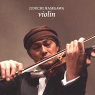 長谷川淳一: Junichi Hasegawa Violin