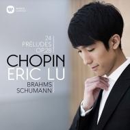 ショパン:24の前奏曲、ブラームス:間奏曲変ホ長調、シューマン:自作の主題による変奏曲 エリック・ルー