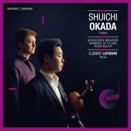 Brahms, R & C.Schumann -Works for Violin & Piano : Shuichi Okada(Vn)C.Lefebvre(P)
