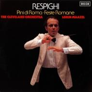 ローマの松、ローマの祭り ロリン・マゼール&クリーヴランド管弦楽団 (180グラム重量盤レコード)