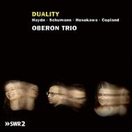 Oberon Trio : Duality -Haydn, Schumann, Toshio Hosokawa, Copland