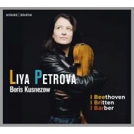 ベートーヴェン:ヴァイオリン・ソナタ第7番、第8番、バーバー:ソナタ第3楽章、ブリテン:組曲 リヤ・ペトロワ、ボリス・クズネツォフ